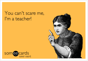 can't scare teacher ecard