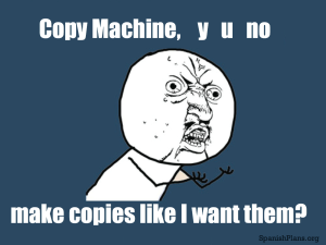 copy machine y u no
