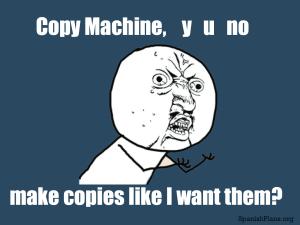 copy machine y u no