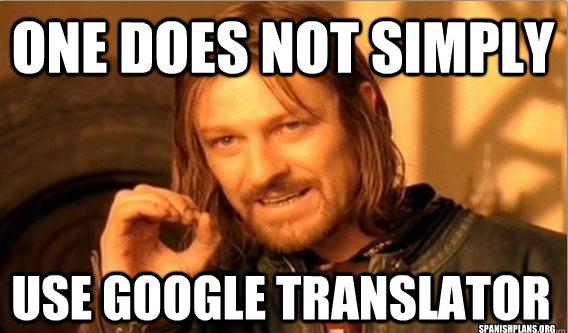 one does not simply use google translate?w=300&h=176 spanish teacher memes spanishplans org