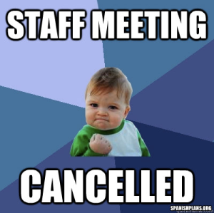 staff meeting cancelled