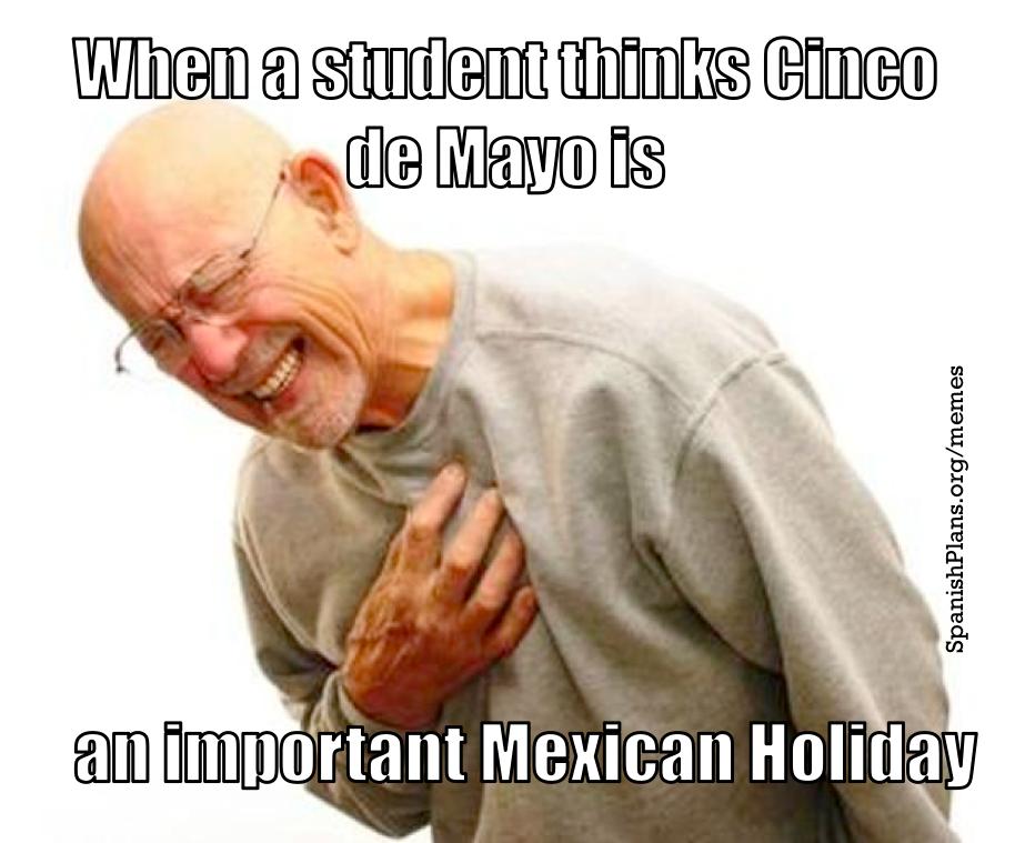 cinco de mayo meme spanish teacher memes spanishplans org