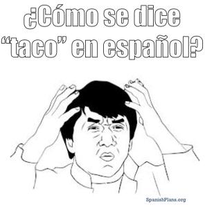 Como se dice taco en espanol