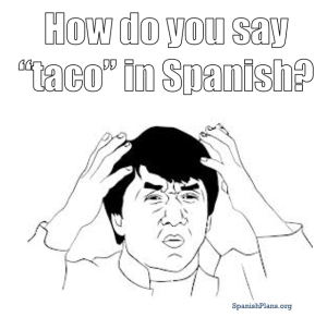 How do you say Taco in Spanish
