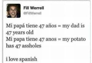 Mi papa tiene 47 anos