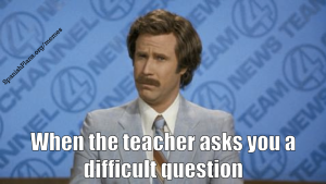 Teacher asks you a difficult question meme by Spanish Plans
