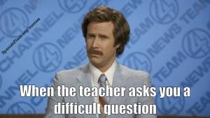Teacher asks you a difficult question meme by Spanish Plans