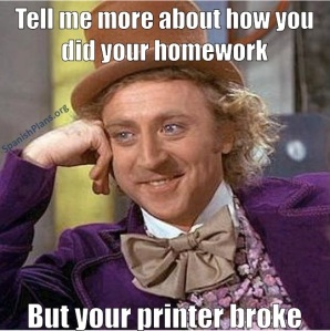 Please tell me more about how you did your homework, but your printer broke