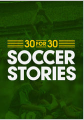 30 for 30 soccer stories