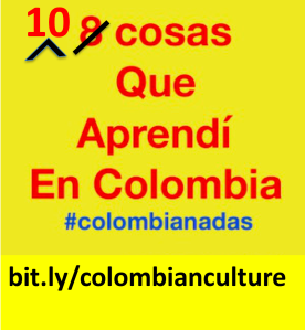 Colombianadas 10 things that I learned about Colombia