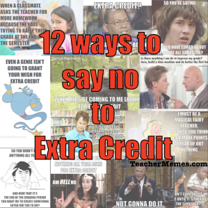 12 Ways to Say No To Extra Credit