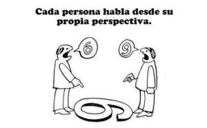 Cada persona habla de su perspectiva