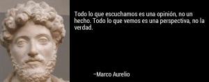 frase-todo_lo_que_escuchamos_es_una_opinion_no_un_hecho__todo_lo_-marco_aurelio