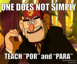One does not simply teach por and para