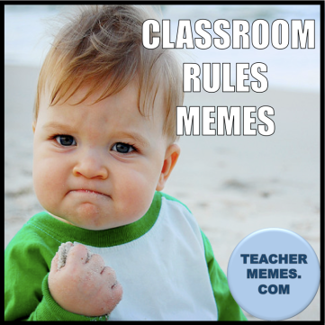 Teacher Memes Class Rules