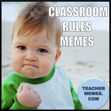 Teacher Memes Class Rules